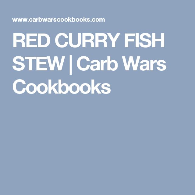 RED CURRY FISH STEW | Carb Wars Cookbooks