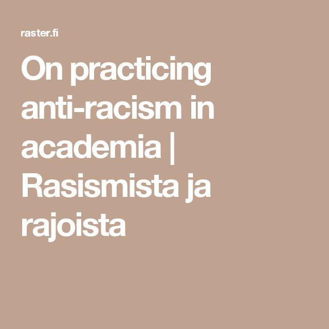On practicing anti-racism in academia | Rasismista ja rajoista