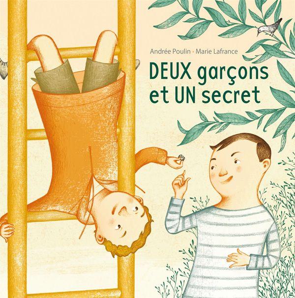 DEUX garçons et UN secret, d'Andrée Poulin et Marie Lafrance, Éditions de la bagnole