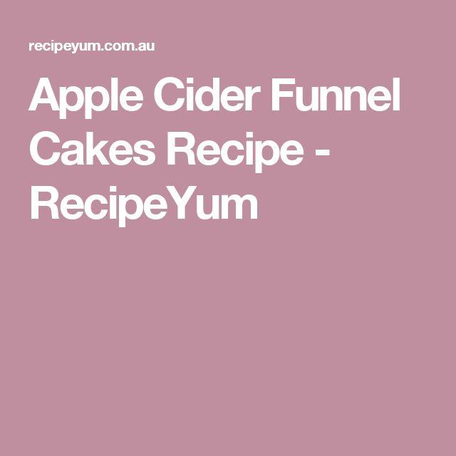 Apple Cider Funnel Cakes Recipe - RecipeYum