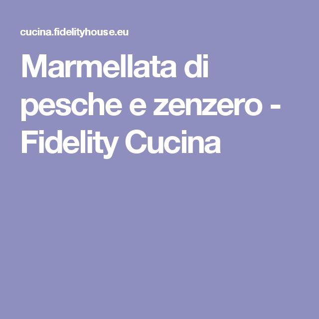 Marmellata di pesche e zenzero - Fidelity Cucina