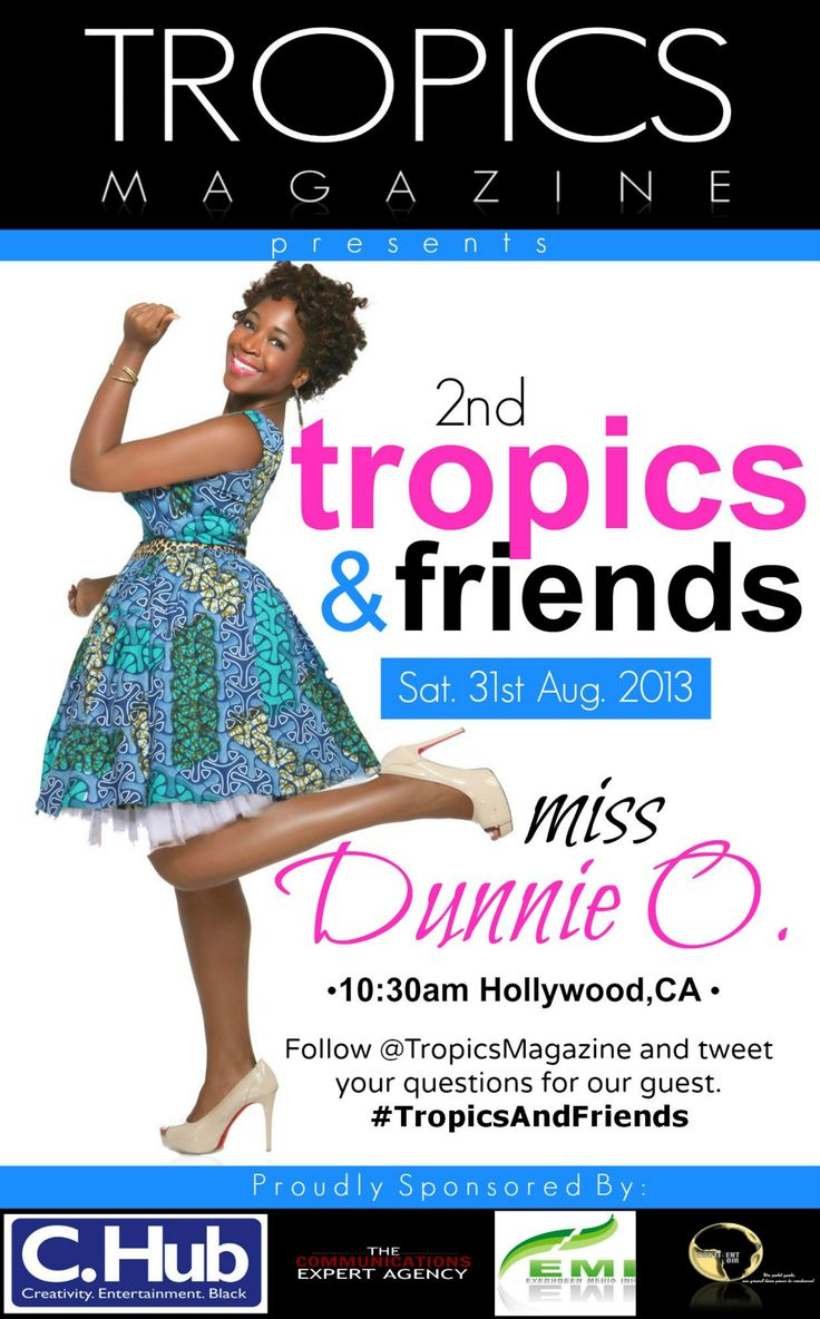 #TROPICSANDFRIENDS – TWITTER INTERVIEW #2 STARRING MISS DUNNIE O., EVENTS PRODUCER & PUBLICIST, TO BE HOSTED ON SAT. AUGUST, 31st, 2013.