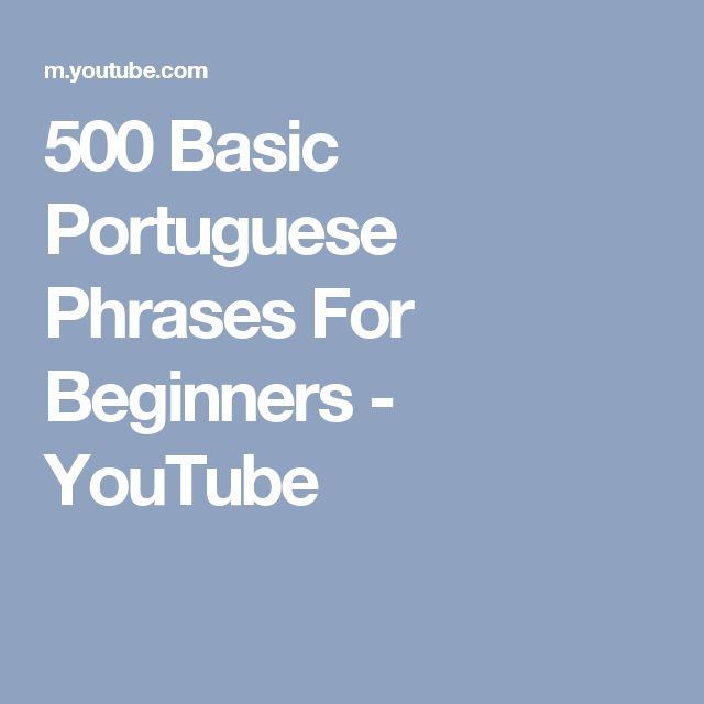 500 Basic Portuguese Phrases For Beginners - YouTube