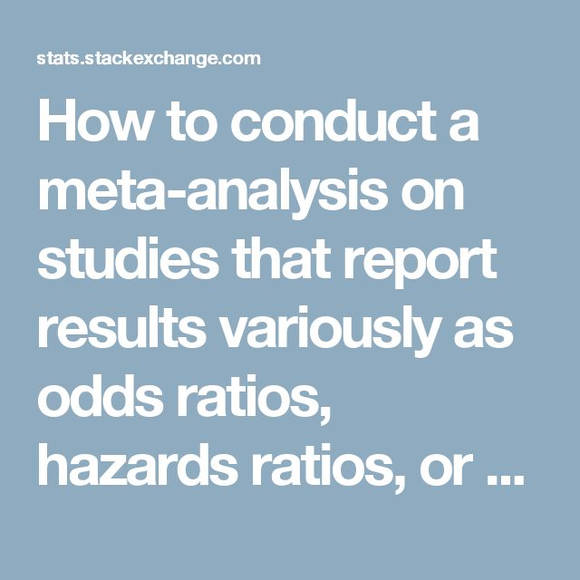 How to conduct a meta-analysis on studies that report results variously as odds ratios, hazards ratios, or rate ratios? - Cross Validated