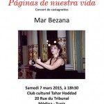 Dans le cadre de la Journée internationale de la femmel'Instituto Cervantes et L'Ambassade d'Espagne à Tunis, en partenariatavec le club culturel Tahar Haddad, ont le plaisir de vous inviter auconcert de castagnettes qu'ils organisent en hommage aux femmesartistes. Páginas de nuestra vidadeMar Bezana,Le samedi 7 mars 2015, à 18h30 auClub Culturel Tahar Haddad,20 Rue du [...]