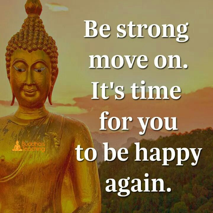 Be strong move on its time for you to be happy again.