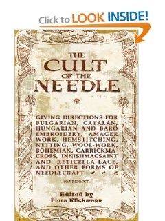 The Cult of the Needle. (Flora Klickmann, Ed.) (Curtis and Beamish, LTD., Printers, Coventry.) Very old copy - Library Discard purchased at the Chattanooga Friends of the Library Book Sale Some years ago. My copy does not have this inside cover but it is a good description of the contents. My Copy has a note on the inside back cover that it was (re)bound by Lancaster 6/18/35 Which suggests this could also be a possible 1915 reprint that got old and had to be rebound.