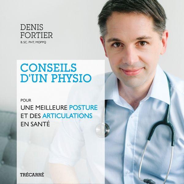Le physiothérapeute Denis Fortier partage avec vous le fruit de vingt ans d'expérience, tout en s'appuyant sur les plus récentes données scientifiques.