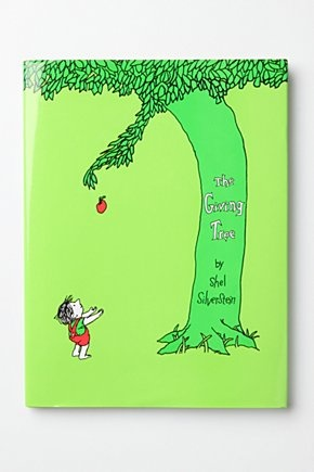 The Giving Tree, Shel Silverstein. This was my grandma Patterson's favorite book.