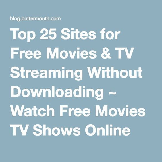 Top 25 Sites for Free Movies & TV Streaming Without Downloading ~ Watch Free Movies TV Shows Online Streaming Sites and Best Websites for Free Movies