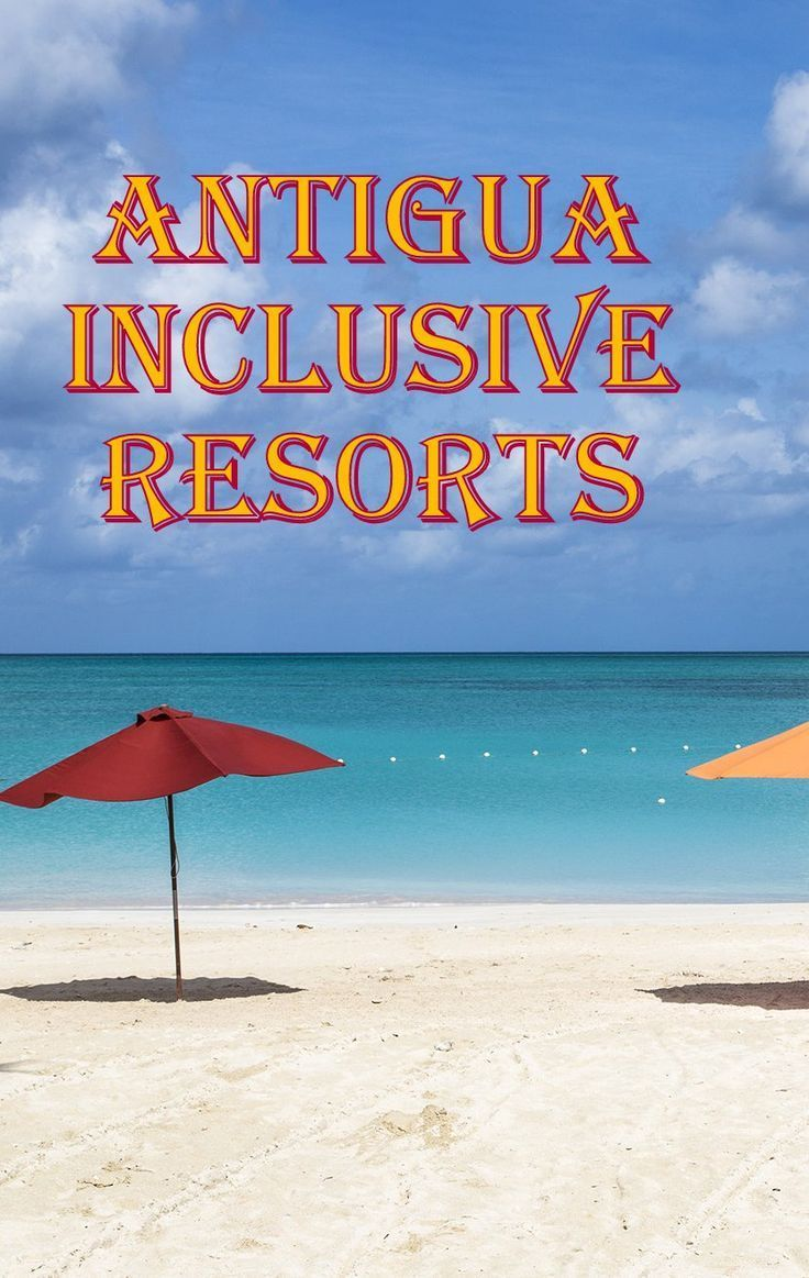 Antigua All Inclusive Hotels And Resorts Looking For Beach Vacation Options In Antigu Family Beach Resorts Inclusive Family Vacations Weekend Beach Getaways