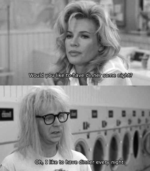 waynes world. im about as good as picking up signals as garth