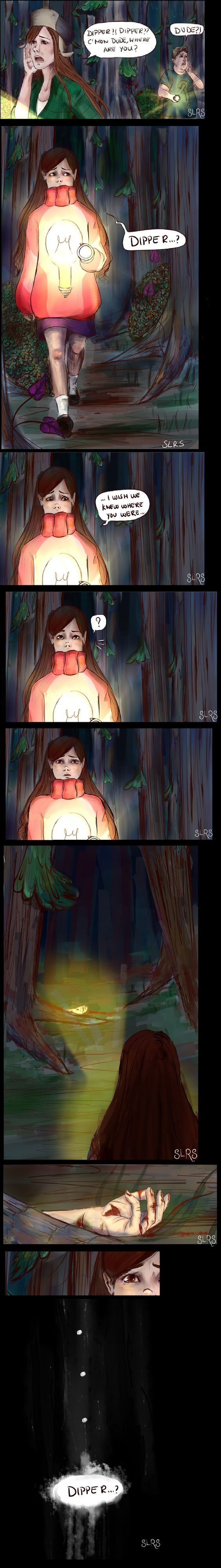 Please don't be dead Dipper<<< Oh look, my feels are pouring down my face.