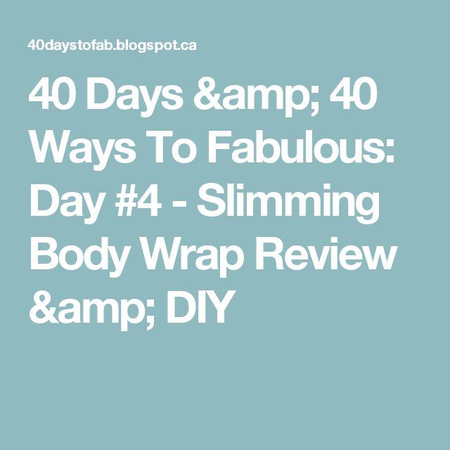 40 Days & 40 Ways To Fabulous: Day #4 - Slimming Body Wrap Review & DIY
