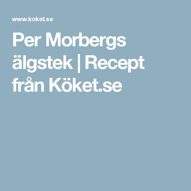 Per Morbergs älgstek | Recept från Köket.se