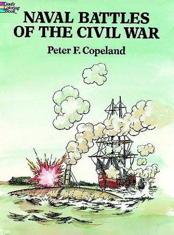 Naval Battles Of The Civil War Coloring Book By Peter F Copeland