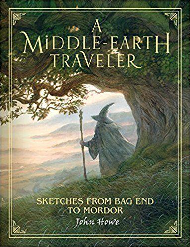 e3e05cf8dd35f Amazon.com: A Middle-earth Traveler: Sketches from Bag End to Mordor  (9781328557513): John Howe: Books