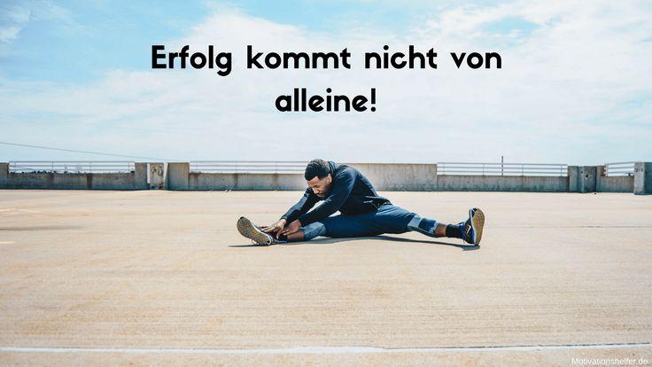 Erfolg kommt nicht von alleine! #Motivationssprüche #Sport #Motivation #Quotes #Motivationsbilder #Sprüche
