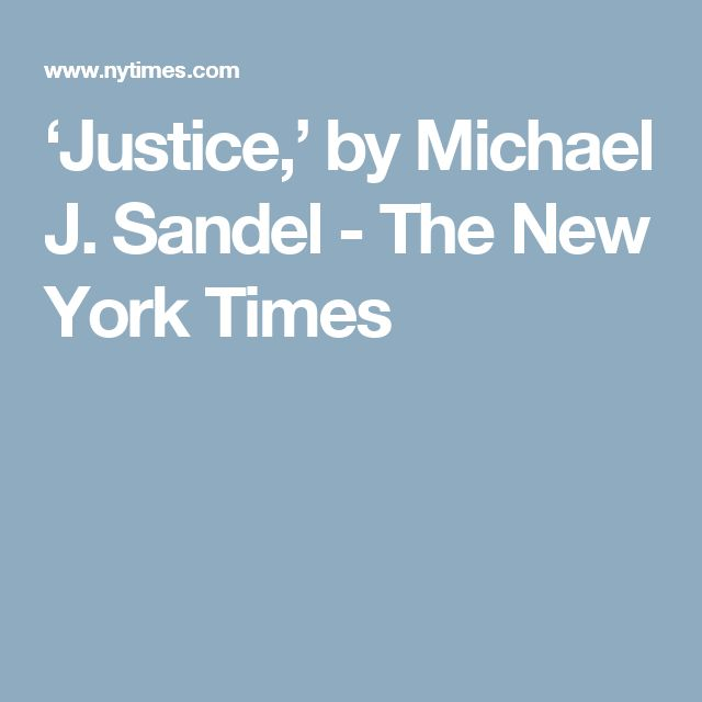'Justice,' by Michael J. Sandel - The New York Times