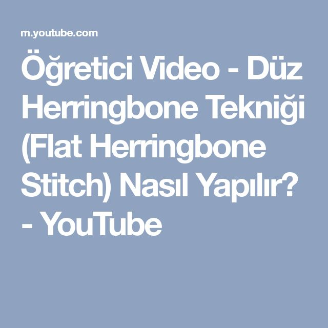 Öğretici Video - Düz Herringbone Tekniği (Flat Herringbone Stitch) Nasıl Yapılır? - YouTube