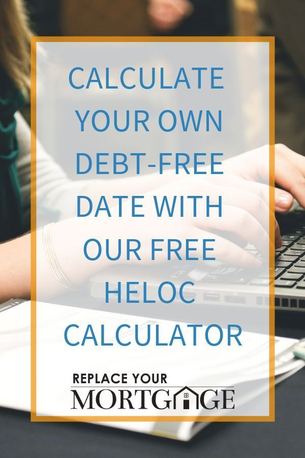 Ready To Pay Off Your Mortgage And Get Out Of Debt Use Our Free Heloc Calculator To Determine Your Debt Fre Heloc Mortgage Payment Calculator Mortgage Payment