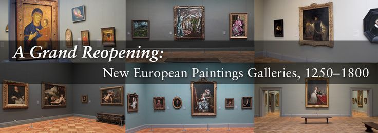 A Grand Reopening: New European Paintings Galleries, 1250–1800