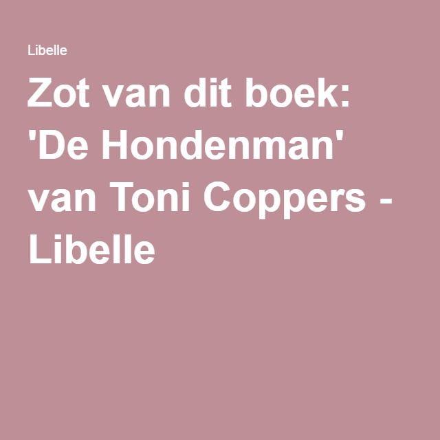 Zot van dit boek: 'De Hondenman' van Toni Coppers - Libelle