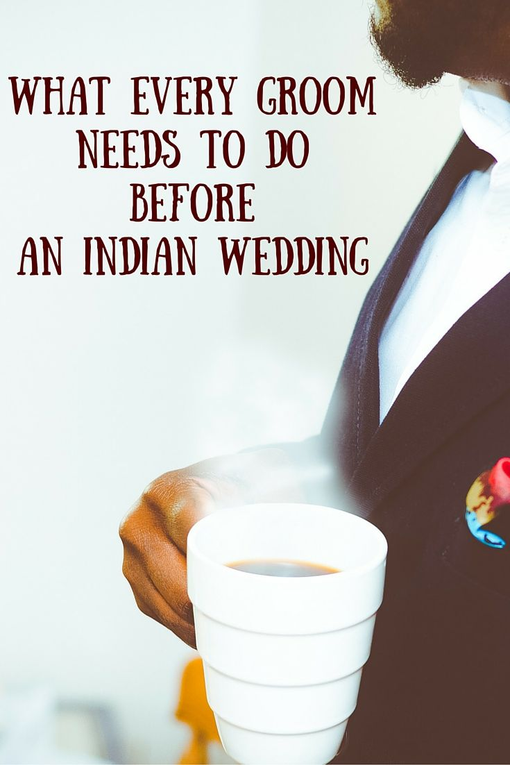 What Every Indian Groom Needs To Do Before The Wedding
