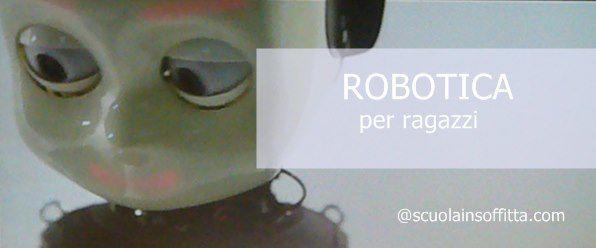 Scuolainsoffitta Progetti di robotica per ragazzi da fare in casa
