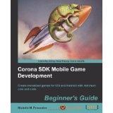 Corona SDK Mobile Game Development: Beginner's Guide (Paperback)  #Best seller