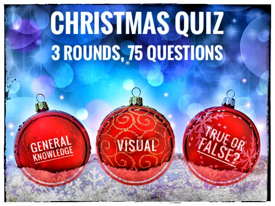 CHRISTMAS QUIZ. 3 Rounds, 75 Questions, the only quiz you will need this Christmas!