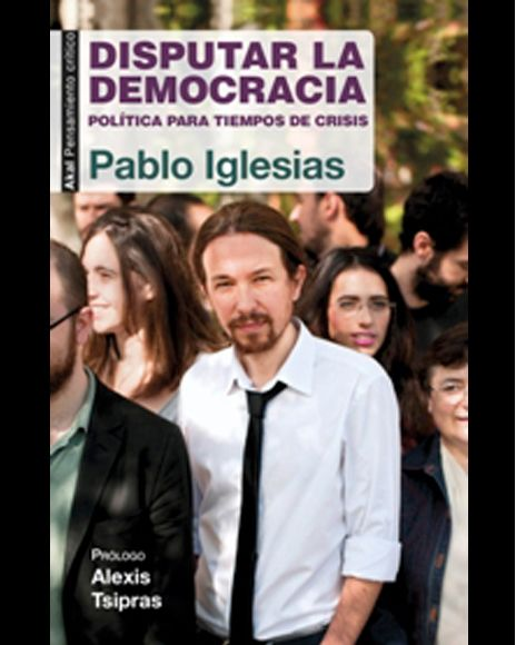 """""""Disputar la Democracia"""" 15€ Egilea /Autor: Pablo Iglesias Urtea/Año:2014 Argitaletxea/ Editorial: Akal"""