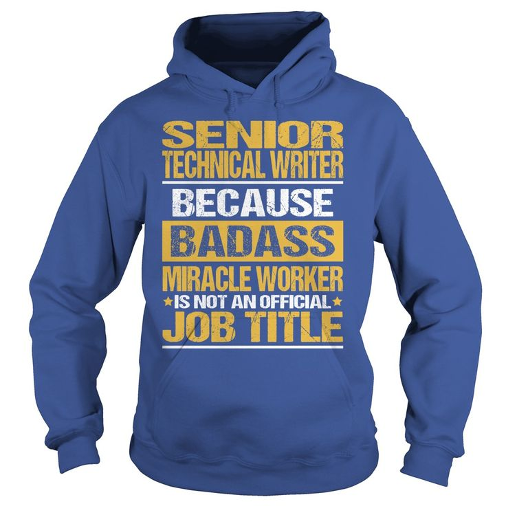 Awesome Tee For Senior Technical Writer T-Shirts, Hoodies. Get It Now ==► https://www.sunfrog.com/LifeStyle/Awesome-Tee-For-Senior-Technical-Writer-copy-Royal-Blue-Hoodie.html?id=41382