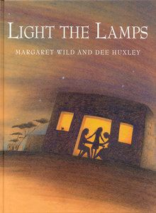 Light The Lamps by Margaret Wild - This book is sadly now out of print. You might find a second hand copy or borrow it from your local library.