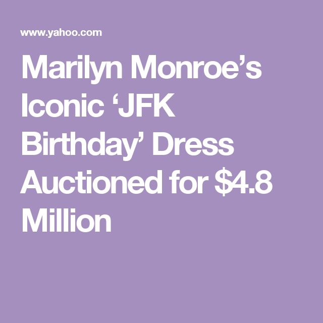 Marilyn Monroe's Iconic 'JFK Birthday' Dress Auctioned for $4.8 Million