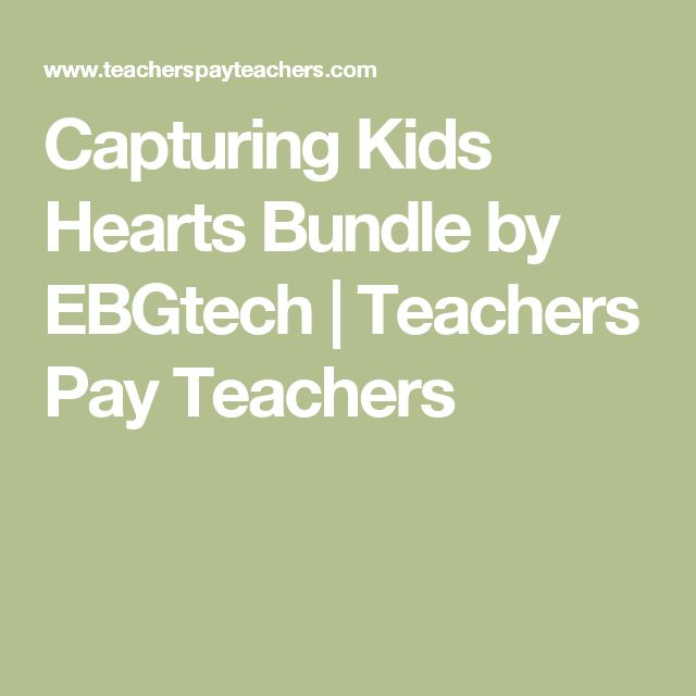 Capturing Kids Hearts Bundle by EBGtech | Teachers Pay Teachers