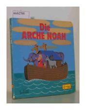 Die Arche Noah, Barth, Mette; Fischer, Gisela; Ricketts, Ann und Michael