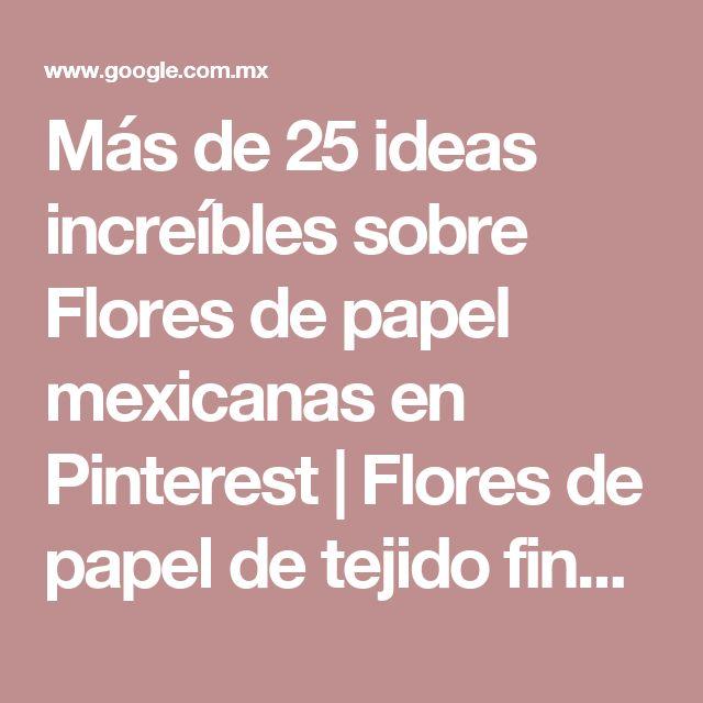 Más de 25 ideas increíbles sobre Flores de papel mexicanas en Pinterest | Flores de papel de tejido fino, Flores de pañuelo y Decoraciones luau
