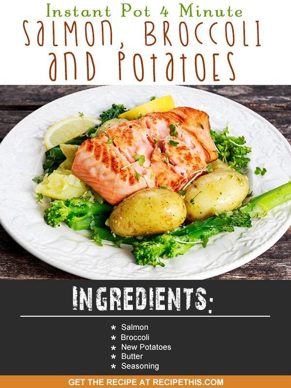 Instant Pot | Instant Pot 4 minute salmon, broccoli and potatoes recipe from RecipeThis.com