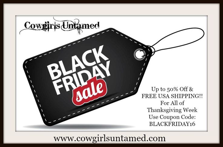 BIGGEST SALE OF THE YEAR!! BLACK FRIDAY Sales Event at COWGIRLS UNTAMED  Now thru Cyber Monday November 28th!  Spend $45 of more and get up to 50% OFF and FREE USA SHIPPING!! Use coupon code BLACKFRIDAY16 at checkout.  COWGIRLS UNTAMED ~ Fashion For Your Cowgirl Gypsy Rebel Soul www.cowgirlsuntamed.com #cowgirlboots #blackfridaysale #blackfriday #cybermonday #sale #freeshipping #cowgirl #clothing #westernclothing #cowgirlbelts #westernhandbags #designerclothing #onlineshopping