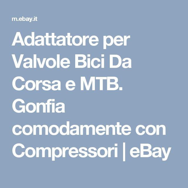 Adattatore per Valvole Bici Da Corsa e MTB. Gonfia comodamente con Compressori | eBay
