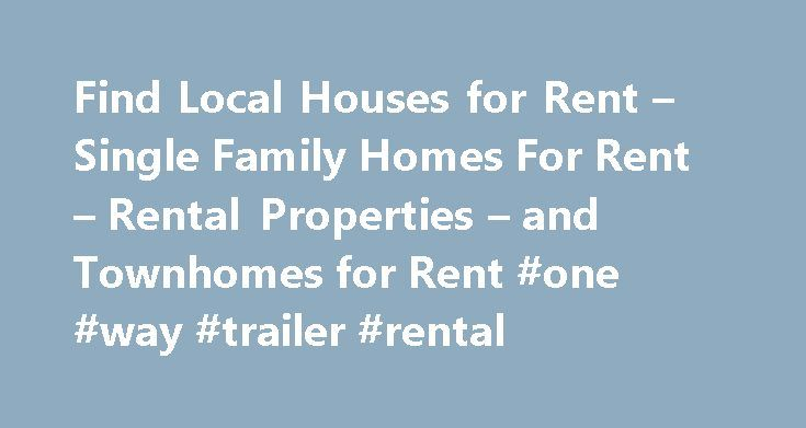 Find Local Houses for Rent – Single Family Homes For Rent – Rental Properties – and Townhomes for Rent #one #way #trailer #rental http://rentals.remmont.com/find-local-houses-for-rent-single-family-homes-for-rent-rental-properties-and-townhomes-for-rent-one-way-trailer-rental/  #find houses for rent # Where to Move Jacksonville homes for rent Tampa homes for rent Tallahassee Homes for rent United States Real Estate Pellentesque lorem ultricies odio montes sit non montes odio ridiculus…