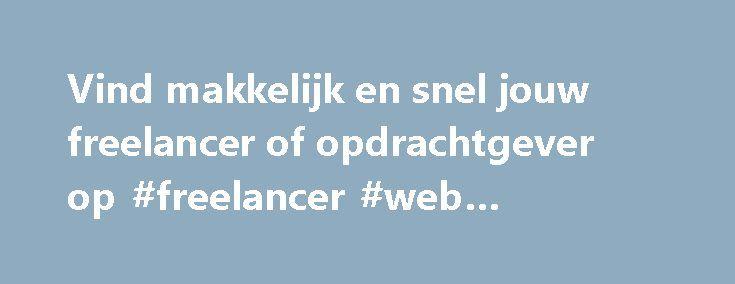 Vind makkelijk en snel jouw freelancer of opdrachtgever op #freelancer #web #developer http://san-diego.remmont.com/vind-makkelijk-en-snel-jouw-freelancer-of-opdrachtgever-op-freelancer-web-developer/  # De #1 werkmarktplaats Voor freelancers Grootste freelance marktplaats van Nederland Toegang tot duizenden nieuwe opdrachten per maand Per email als eerste op de hoogte van opdrachten Toegang tot duizenden collega professionals Gratis aanmelden als freelancer Voor opdrachtgevers Toegang tot…