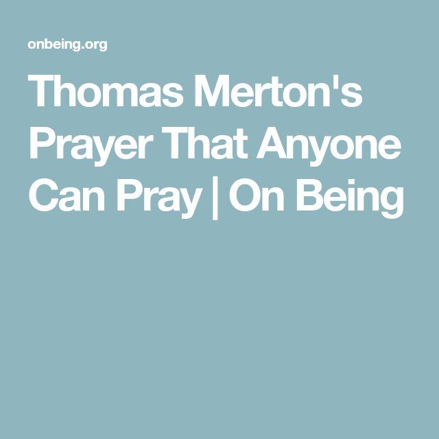 Thomas Merton's Prayer That Anyone Can Pray   On Being