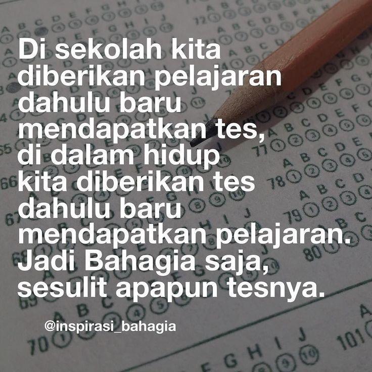 Hanya dalam hidup pelajarannya selalu sesuai dengan kebutuhan kita.