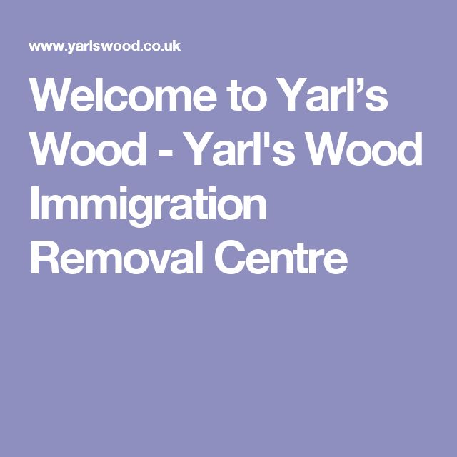 Welcome to Yarl's Wood - Yarl's Wood Immigration Removal Centre