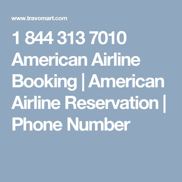1 844 313 7010 American Airline Booking    American Airline Reservation   Phone Number