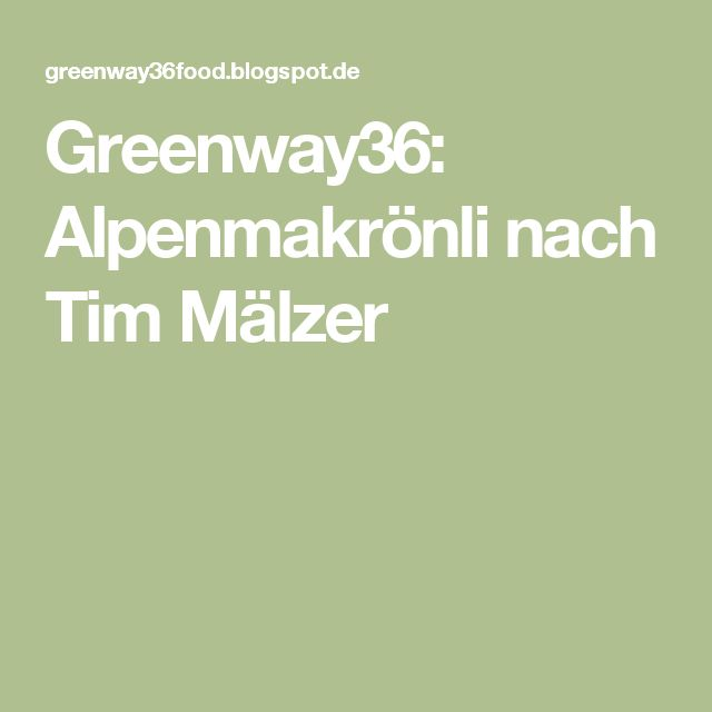 Greenway36: Alpenmakrönli nach Tim Mälzer