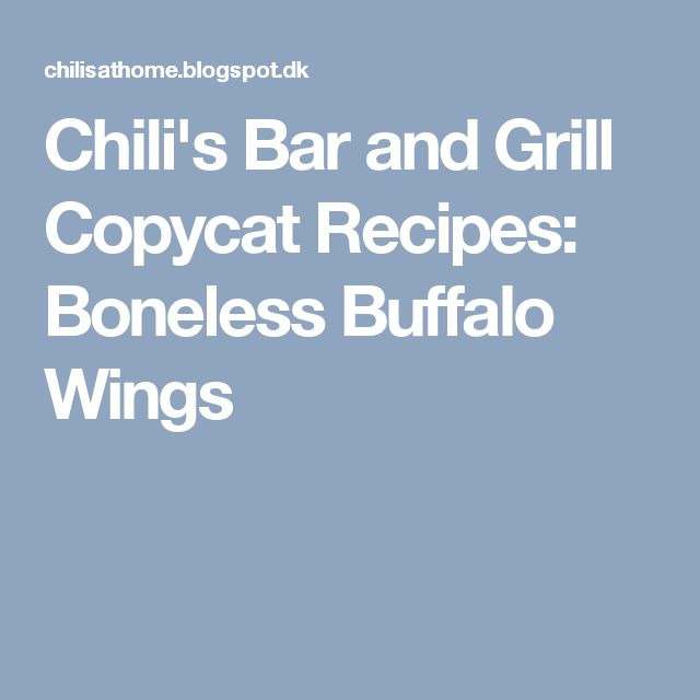 Chili's Bar and Grill Copycat Recipes: Boneless Buffalo Wings