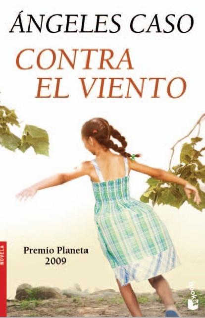 """""""Contra el viento"""" 2009. Ángeles Caso.."""